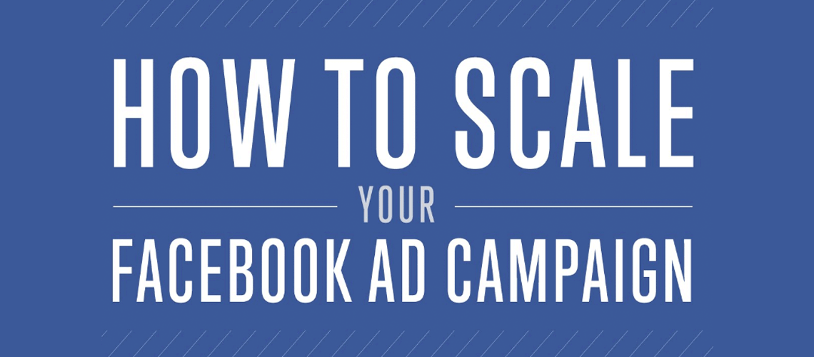 Scale Your Facebook Ad Campaigns